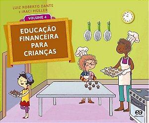EDUCAÇÃO FINANCEIRA PARA CRIANÇAS 4º ano - 1ª edição - 2016