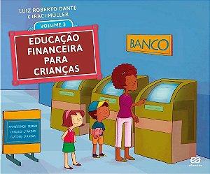 EDUCAÇÃO FINANCEIRA PARA CRIANÇAS 3º ano - 1ª edição - 2016