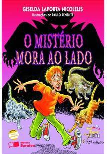 O Mistério Mora do Lado - Giselda Laporta Nicodelis