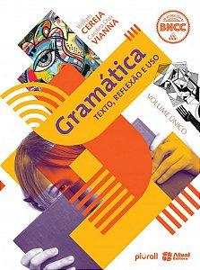 GRAMÁTICA - TEXTO, REFLEXÃO E USO 6º AO 9º ANO - 6ª edição 2020