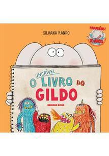 INCRIVEL LIVRO DO GILDO, O