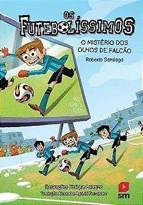 Os futebolíssimos - Os mistérios dos olhos de falcão