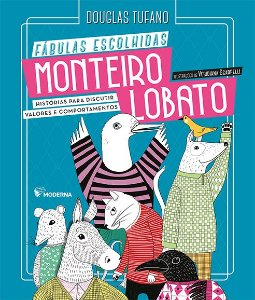 Monteiro Lobato - Fábulas Escolhidas