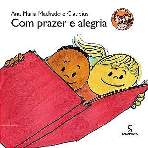 Com prazer e alegria - Ana Maria Machado