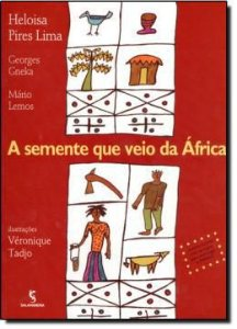 A Semente que veio da África