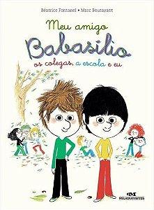 Meu amigo Babasílio - os colegas, a escola e eu