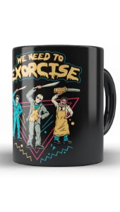 Caneca Geekz We Need to Exorcise - Loja Nerd e Geek - Presentes Criativos