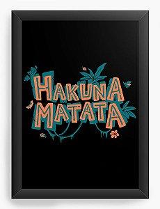 Quadro Decorativo A4 (33X24) Hakuna Matata - Loja Nerd e Geek - Presentes Criativos