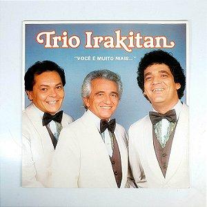 Disco de Vinil - Trio Irakitan - Você é Muito Mais
