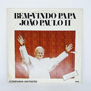 Disco de Vinil - Papa João Paulo II - Bem Vindo