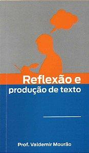 Reflexão e produção de texto
