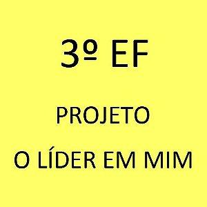 3º EF - Projeto O Líder em Mim