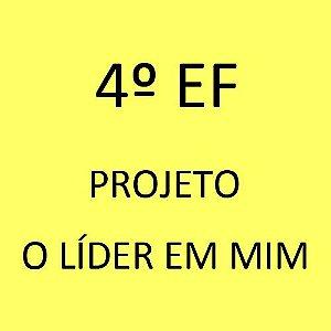 4º EF - Projeto O Líder em Mim