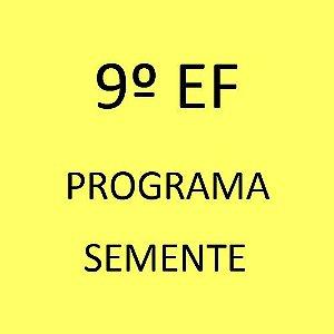 9º EF - Programa Semente