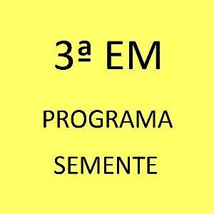 3ª EM - Programa Semente