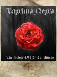LAGRIMA NEGRA:  THE FLOWER OF MY LONELINESS (CD)