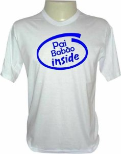 Camiseta Dia dos Pais - Pai Babão Inside