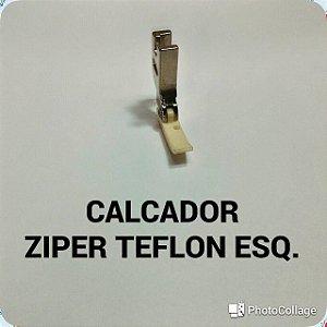 Calcador Ziper Teflon Esquerdo