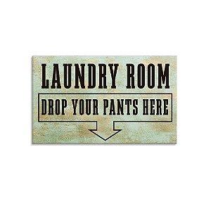 Placa Decorativa Drop Your Pants