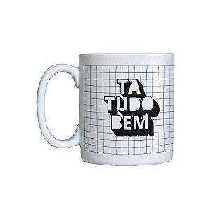 Caneca TA TUDO BEM