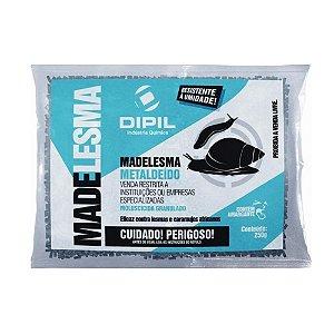 Madelesma Resistente a Umidade Moluscicida 250g - Dipil