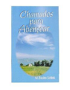 CHAMADOS PARA ABENÇOAR - M. BASILEA SCHLINK