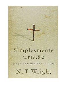 SIMPLESMENTE CRISTÃO - N. T. WRIGHT
