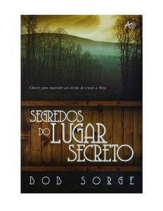 SEGREDOS DO LUGAR SECRETO - BOB SORGE