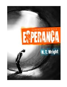 SURPREENDIDO PELA ESPERANÇA - N.T. WRIGHT