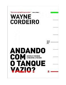 ANDANDO COM O TANQUE VAZIO - WAYNE CORDEIRO
