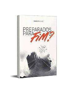 PREPARADOS PARA O FIM? - HAROLD WALKER