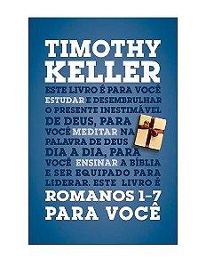 ROMANOS 1-7 - TIMOTHY KELLER