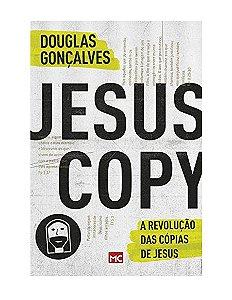 A REVOLUÇÃO DAS CÓPIAS - DOUGLAS GONÇALVES