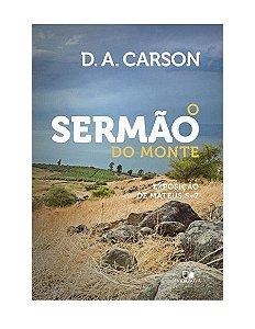 O SERMÃO DO MONTE - D. A. CARSON
