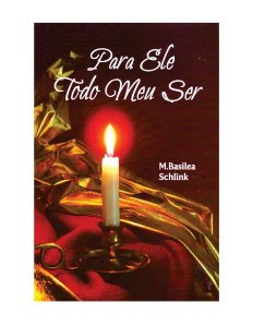 PARA ELE TODO O MEU SER - M. BASILEA SCHLINK