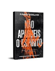 NÃO APAGUEIS O ESPÍRITO - FÁBIO COELHO