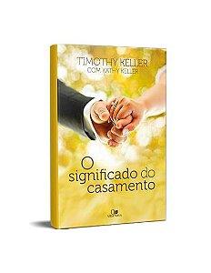 SIGNIFICADO DO CASAMENTO - TIMOTHY KELLER