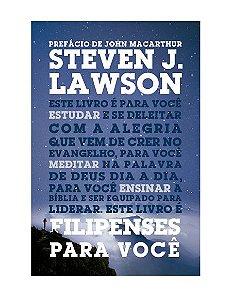 FILIPENSES PARA VOCÊ - STEVEN J. LAWSON