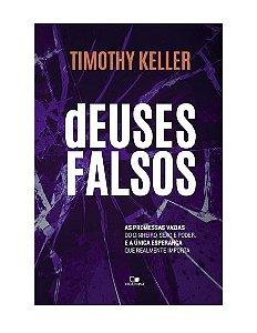 DEUSES FALSOS - TIMOTHY KELLER