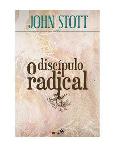 O DISCIPULADO RADICAL - JOHN STOTT