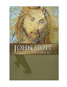POR QUE SOU CRISTÃO - JOHN STOTT