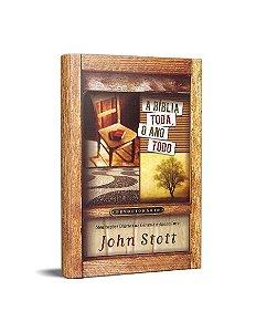 A BÍBLIA TODA, O ANO TODO - JOHN STOTT