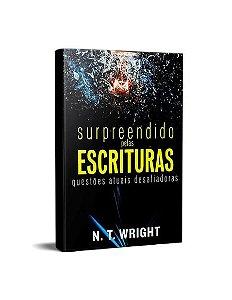 SURPREENDIDO PELAS ESCRITURAS - N. T. WRIGHT
