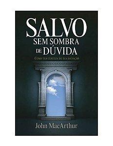 SALVO SEM SOBRA DE DÚVIDA - JOHN MACARTHUR