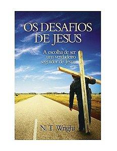 OS DESAFIOS DE JESUS - N. T. WRIGHT