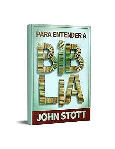 Para entender a bíblia - John Stott