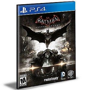 Batman Arkham Knight Ps4 e Ps5 Psn Mídia Digital