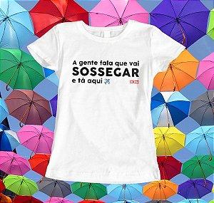 Camiseta Sossegar?