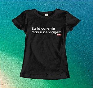 Camiseta Carente mas de viagem