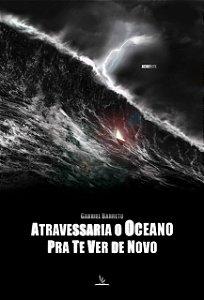 Livro Impresso - Atravessaria O Oceano